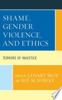 Shame, Gender Violence, and Ethics