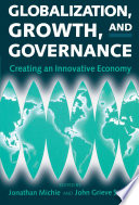Globalization, Growth, and Governance : Towards an Innovative Economy