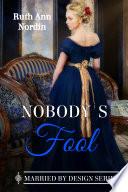 Nobody s Fool  A Regecy Romantic Comedy