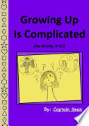 Growing Up Is Complicated