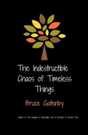 The Indestructible Chaos of Timeless Things