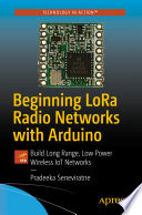 Beginning LoRa Radio Networks with Arduino