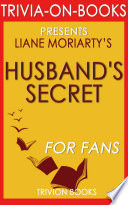 The Husband S Secret A Novel By Liane Moriarty Trivia On Books  Book