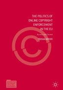 The Politics of Online Copyright Enforcement in the EU