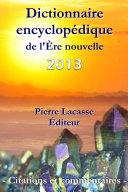 Dictionnaire encyclopédique de l'Ère nouvelle - Citations et commentaires - 2013