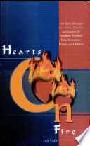 Hearts On Fire - 101 Topics illustrated with Stories, Anecdotes, and Incidents for Preachers, Teachers, Value Instructors, Parents and Children.
