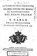 La capricciosa corretta, dramma giocoso per musica, etc. [In two acts.] Ital. and Port