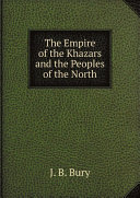 The Empire of the Khazars and the Peoples of the North