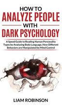 HOW TO ANALYZE PEOPLE WITH DARK PSYCHOLOGY