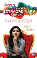 Secrets Revealed for Extraordinary Success  Change of Approach  a Fantastic Life changing Guide for Faster Personal and Professional Growth