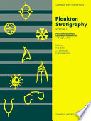 Plankton Stratigraphy: Volume 1, Planktic Foraminifera, Calcareous Nannofossils and Calpionellids