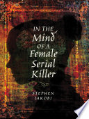 In The Mind Of A Female Serial Killer