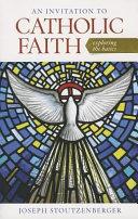An Invitation to Catholic Faith ebook