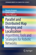 Parallel and Distributed Map Merging and Localization