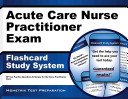 Acute Care Nurse Practitioner Exam Flashcard Study System