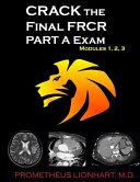 Crack the Final Frcr Part a Exam - Modules 1, 2, 3