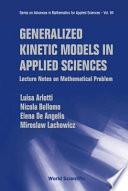 Generalized Kinetic Models in Applied Sciences