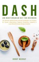 Dash and Mediterranean Diet for Beginners
