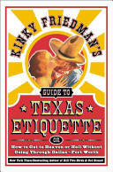 Kinky Friedman s Guide to Texas Etiquette