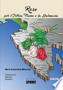 Rose - Per l'Istria, Fiume e la Dalmazia