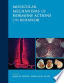 Molecular Mechanisms of Hormone Actions on Behavior