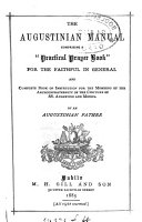 The Augustinian manual  comprising  a  practical prayer book   by an Augustinian father