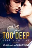 In Too Deep (Love & Hate #4)