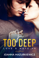In Too Deep (Love & Hate #3)