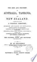 The Rise and Progress of Australia, Tasmania and New Zealand..