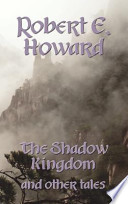 The Shadow Kingdom and Other Tales
