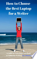 How to Choose the Best Laptop for a Writer