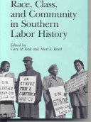 Race, Class, and Community in Southern Labor History