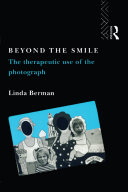 Beyond the Smile  The Therapeutic Use of the Photograph