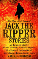 The Mammoth Book of Jack the Ripper Stories