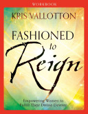 Fashioned to Reign Workbook Book