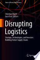 Disrupting Logistics