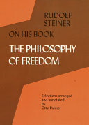 "Rudolf Steiner on His Book ""The Philosophy of Freedom"""