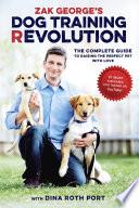 Zak George s Dog Training Revolution Book PDF
