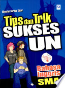 """Tips & Trik Sukses UN B Ingg SMA"" by Silvester Goridus Sukur"