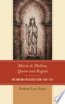 Mar  a de Molina  Queen and Regent