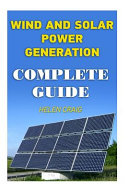 Wind and Solar Power Generation Complete Guide