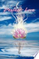 A Path To Perfect Love Book PDF