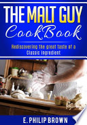 The Malt Guy Cookbook