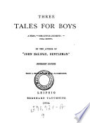 Three Tales for Boys. A Hero. The Little Lychetts. Cola Monti. By the Author of John Halifax, Gentleman. Copyright Ed. With a Frontispiece by B. Plockhorst