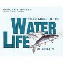 Field Guide to the Water Life of Britain