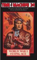 Time Machine 24  World War I Flying Ace