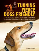 Turning Fierce Dogs Friendly