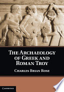 The Archaeology of Greek and Roman Troy Book PDF