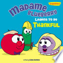 Madame Blueberry Learns to Be Thankful   VeggieTales