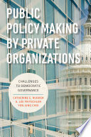 Public Policymaking by Private Organizations